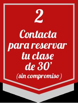 Contacta para reservar tu clase de 30 minutos sin compromiso
